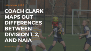COACH CLARK MAPS OUT DIFFERENCES BETWEEN DIVISION 1, 2, AND NAIA