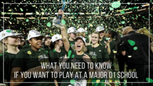 What You Need to Know if You Want to Play at a Major D1 School