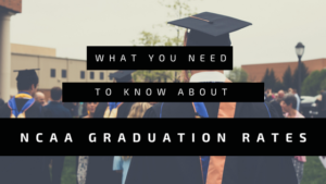 what you need to know about NCAA graduation Rates
