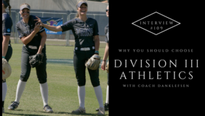 Why you should choose Division III athletics with Coach Danklefsen