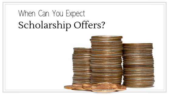 When can you expect scholarship offers
