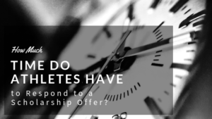 How Much Time do Athletes Have to Respond to a Scholarship Offer?