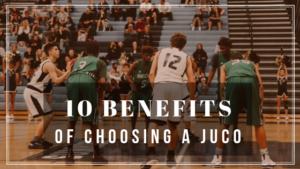 10 Benefit of Choosing a JUCO