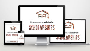 The Ultimate Guide to Athletic Scholarships