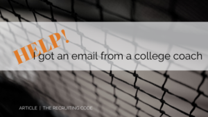 Help! I got an email from a college coach