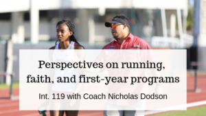 Perspectives on running, faith, and first-year programs