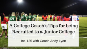 A College Coach's Tips for being Recruited to a Junior College